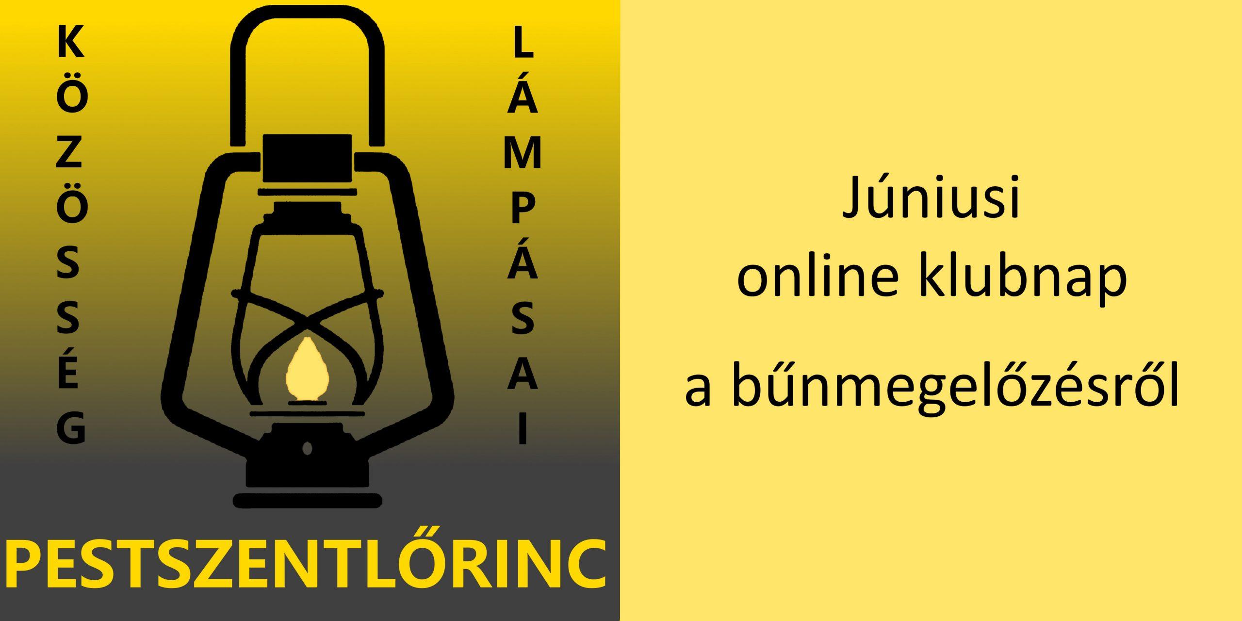 """A képen sárga háttér előtt fekete betűkkel a """"Júniusi online klubnap a bűnmegelőzésről"""" szöveg olvasható, valamint a XVIII. kerületi Lámpás Klub logója látszik."""